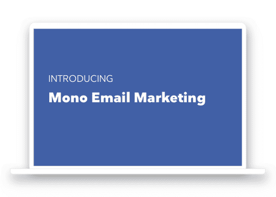 Webinar: Introducing Mono Email Marketing